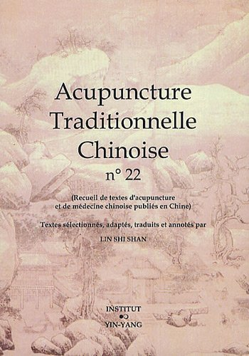 Acupuncture traditionnelle chinoise n° 22 par Shi Shan Lin