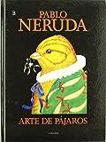 Arte De Pajaros - Pablo Neruda