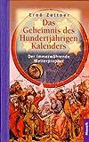 Das Geheimnis des hundertjährigen Kalenders: Der immerwährende Wetterprophet (Geschenkbuch-Reihe)
