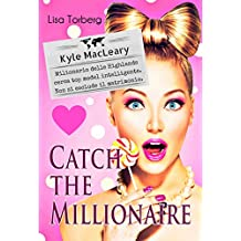 Catch the Millionaire. Kyle MacLeary: Milionario delle Highlands cerca top model intelligente. Non si esclude il matrimonio.