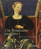 Une Renaissance singulière - La cour des Este à Ferrare