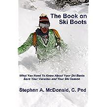 The Book on Ski Boots (English Edition)
