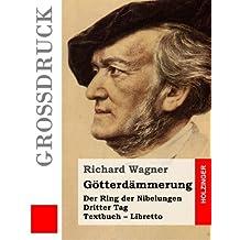 Götterdämmerung (Großdruck): Der Rind der Nibelungen. Dritter Tag. Textbuch – Libretto