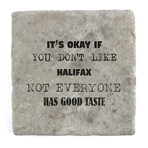 its-ok-if-you-dont-like-halifax-not-everyone-has-good-taste-marble-tile-drink-coaster