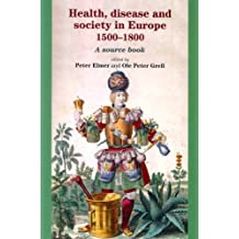 Health, Disease and Society in Europe, 1500-1800: A Source Book