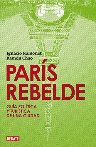 París rebelde: Guía política y turística de una ciudad (Debate)