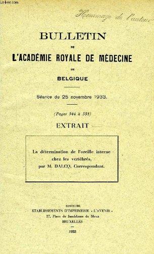 Bulletin de l'academie royale de medecine de belgique, nov. 1933 (extrait), la determination de l'oreille interne chez les vertebres