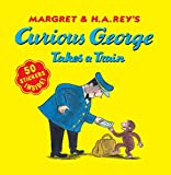 Curious George Takes a Train  with stickers