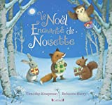 Le Noël enchanté de Noisette | Knapman, Timothy. Auteur