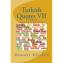 Turkish Quotes VII: Türkçe Alıntılar VII: Volume 7 (Series of Proverbs From the Past)