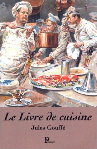 Le livre de cuisine par Jules Gouffé