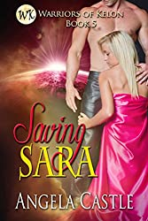 Saving Sara (Warriors of Kelon Book 5) (English Edition)