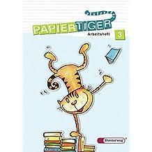 Papiertiger. Sprachlesebuch: PAPIERTIGER - Ausgabe 2006: Arbeitsheft 3 (PAPIERTIGER 2 - 4, Band 16)