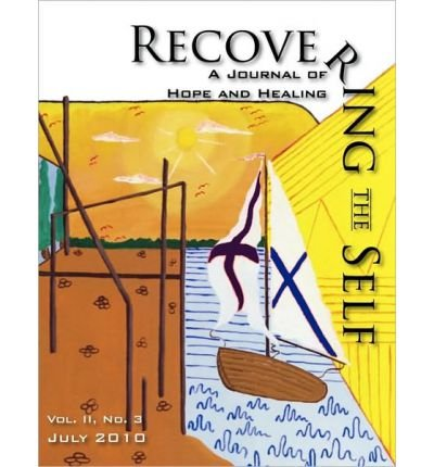 {RECOVERING THE SELF: A JOURNAL OF HOPE AND HEALING (VOL. II, NO.3) [ RECOVERING THE SELF: A JOURNAL OF HOPE AND HEALING (VOL. II, NO.3) BY DEMPSEY, ERNEST ( AUTHOR ) JUN-18-2010[ RECOVERING THE SELF: A JOURNAL OF HOPE AND HEALING (VOL. II, NO.3) [ RECOVERING THE SELF: A JOURNAL OF HOPE AND HEALING (VOL. II, NO.3) BY DEMPSEY, ERNEST ( AUTHOR ) JUN-18-2010 ] BY DEMPSEY, ERNEST ( AUTHOR )JUN-18-2010 PAPERBACK BY DEMPSEY, ERNEST} [PAPERBACK]