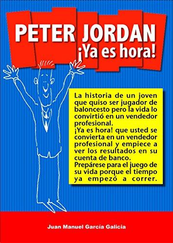 Peter Jordan ¡Ya es hora! por Juan Manuel García Galicia