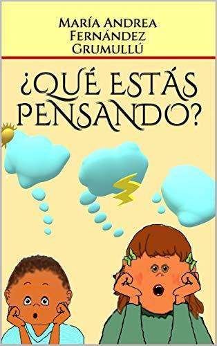 ¿QUÉ ESTÁS PENSANDO? por María Andrea Fernández Grumullú