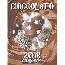 Cioccolato 2018 calendario (Edizione Italia)