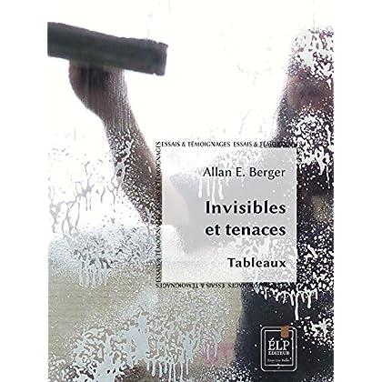 Invisibles et tenaces (Essais et témoignages)