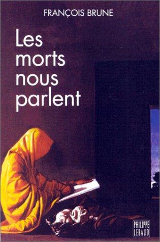 Les Morts nous parlent par François Brune