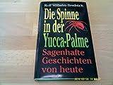 Die Spinne in der Yucca Palme - Sagenhafte Geschichten