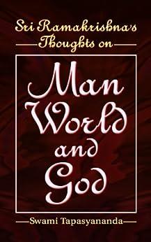 Sri Ramakrishnas Thoughts on Man World and God by [Swami Tapasyananda]