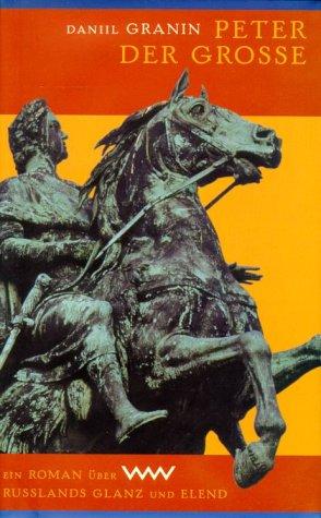 Peter der Große: Ein Roman über Rußlands Glanz und Elend