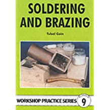 Soldering and Brazing (Workshop Practice Series, Band 9)