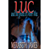 Luc and the Ghosts of Never Was (A Ravynne Sisters Paranormal Thriller Book 13)