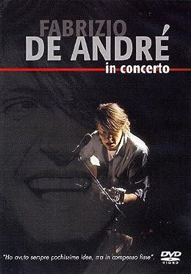 FABRIZIO DE ANDRE' IN CONCERTO DVD 2004 - Concerto integrale registrato presso il Teatro Brancaccio di Roma il 13 e 14 febbraio 1998. La foto di copertina è stata realizzata da Roberto Grandi ed è di proprietà della Pro Loco di Sasso Marconi....