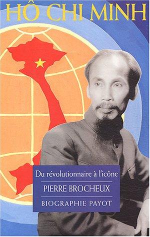 Hô Chi Minh : Du révolutionnaire à l'icône