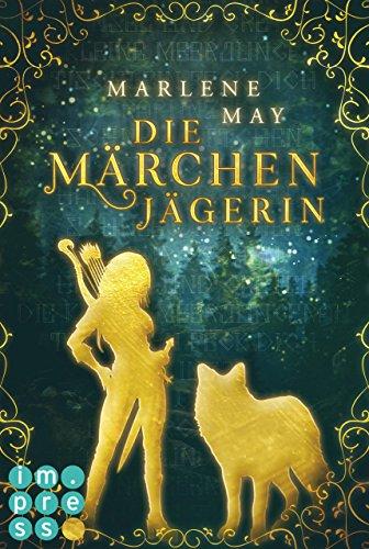 Die Märchenjägerin von [May, Marlene]