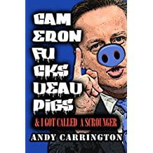 CAMERON FUCKS DEAD PIGS & I GOT CALLED A SCROUNGER