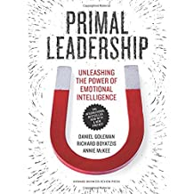 Primal Leadership, With a New Preface by the Authors: Unleashing the Power of Emotional Intelligence by Daniel Goleman Richard E. Boyatzis Annie McKee(2016-11-15)