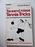Tausend miese Tennistricks oder Intelligenz setzt sich durch.