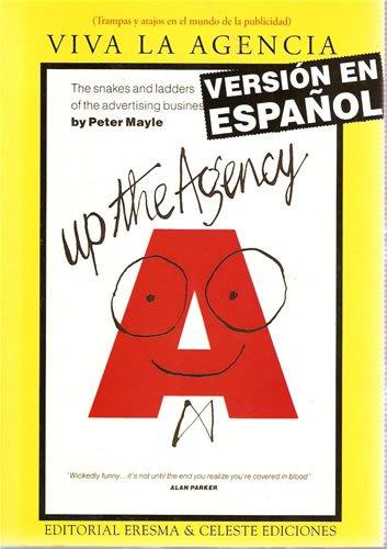 Viva la agencia : trampas y atajosen el mundo de la publicidad por Peter Mayle