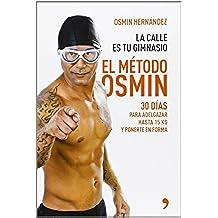El método Osmin: 30 días para adelgazar hasta 15 kg y ponerte en forma