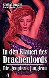 In den Klauen des Drachenlords: Die geopferte Jungfrau - Drachen-Fantasy-Erotik (German Edition)