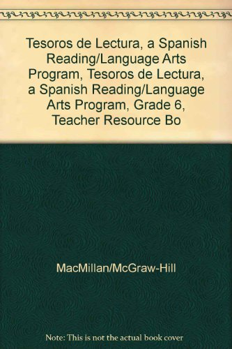Tesoros de Lectura, a Spanish Reading/Language Arts Program, Grade 6, Teacher Resource Book (Elementary Reading Treasures) por Mcgraw-Hill Education