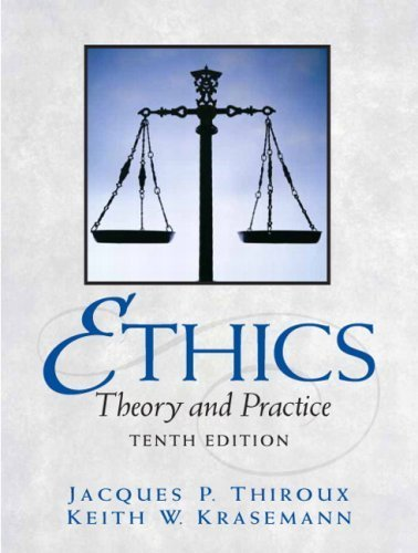 Ethics: Theory and Practice (10th Edition) 10th by Thiroux, Jacques P., Krasemann, Keith W. (2008) Paperback
