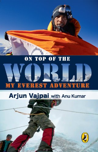 ON TOP OF WORLD: My Everest Adventure (English Edition) por Arjun Vajpai