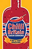 Chilli Britain: A Hot and Fruity Adventure by...