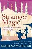 Stranger Magic: Charmed States & the Arabian Nights
