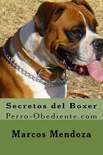 Secretos del Boxer: Perro-Obediente.com por Marcos Mendoza