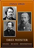 Drei Meister. Balzac - Dickens - Dostojewski [Kommentierte]