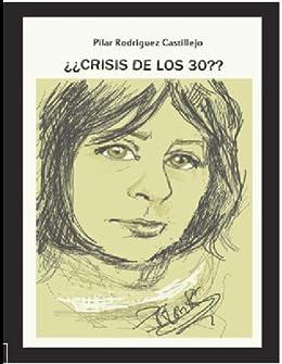 ¿crisis a los 30? de [Castillejo, Pilar Rodriguez]