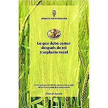 Lo que debo comer después de mi trasplante renal: Manual de nutrición