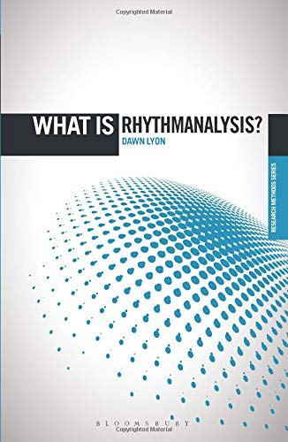 What is Rhythmanalysis? (The 'What is?' Research Methods Series) por Dawn (University of Kent Lyon