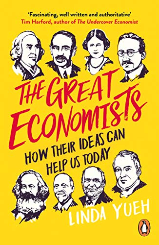 The Great Economists: How Their Ideas Can Help Us Today -