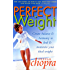 Perfect Weight: The Complete Mind/Body Programme For Achieving and Maintaining Your Ideal Weight (Perfect Health Library)