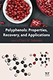 Polyphenols: Properties, Recovery, and Applications